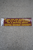 "Central Michigan University ""Looking For A Parking Spot"" Bumper Sticker"
